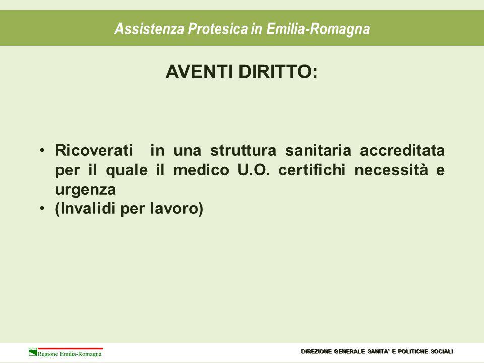 PRESCRIZIONE AUTORIZZAZIONE FORNITURA COLLAUDO Assistenza Protesica in Emilia-Romagna MODALITA' DI EROGAZIONE L'EROGAZIONE A CARICO DEL SSR E' SUBORDINATA A: DIREZIONE GENERALE SANITA' E POLITICHE SOCIALI