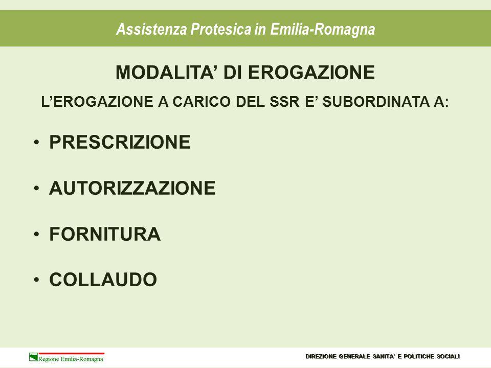 Per l'erogazione delle protesi occorre la presentazione di certificazione medica Assistenza Protesica in Emilia-Romagna DIREZIONE GENERALE SANITA' E POLITICHE SOCIALI
