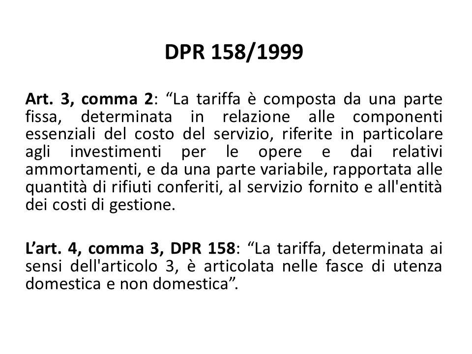 """DPR 158/1999 Art. 3, comma 2: """"La tariffa è composta da una parte fissa, determinata in relazione alle componenti essenziali del costo del servizio, r"""