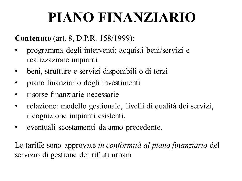 PIANO FINANZIARIO Contenuto (art. 8, D.P.R. 158/1999): programma degli interventi: acquisti beni/servizi e realizzazione impianti beni, strutture e se
