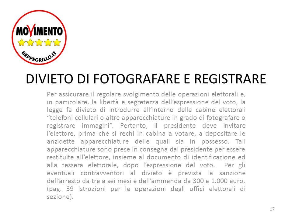 DIVIETO DI FOTOGRAFARE E REGISTRARE Per assicurare il regolare svolgimento delle operazioni elettorali e, in particolare, la libertà e segretezza dell