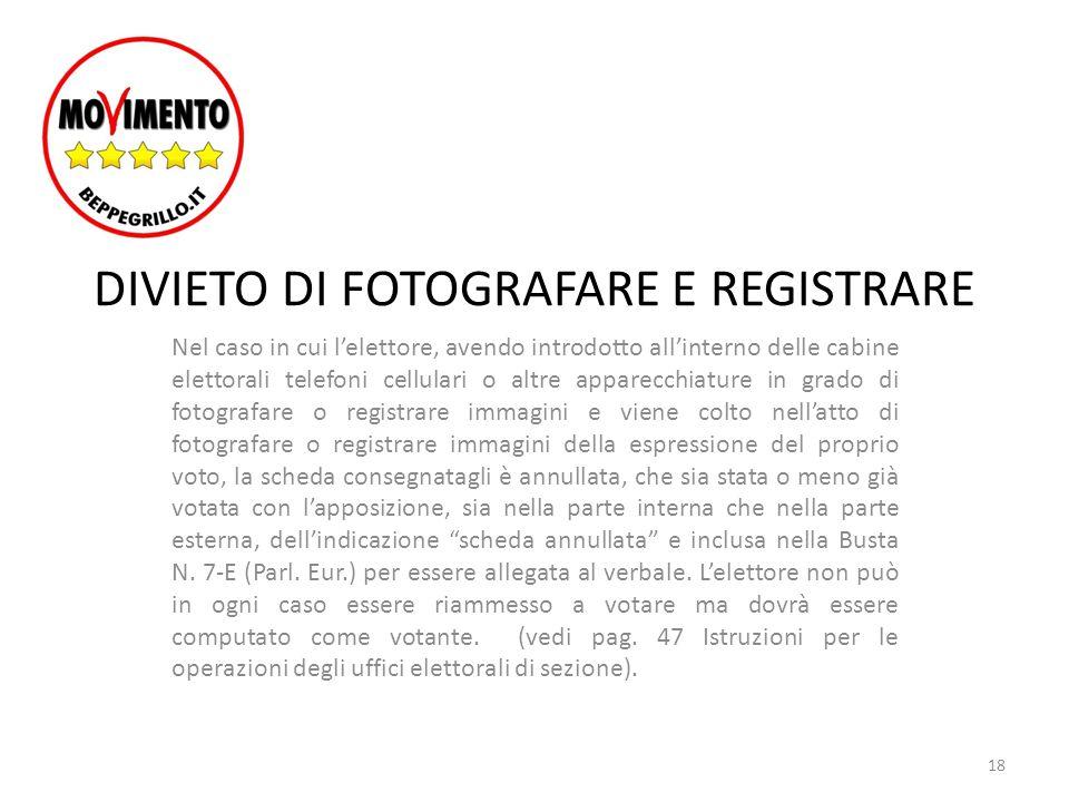 DIVIETO DI FOTOGRAFARE E REGISTRARE Nel caso in cui l'elettore, avendo introdotto all'interno delle cabine elettorali telefoni cellulari o altre appar
