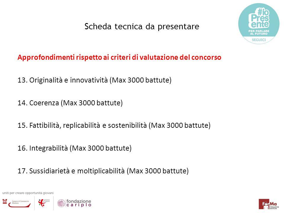 Scheda tecnica da presentare Approfondimenti rispetto ai criteri di valutazione del concorso 13. Originalità e innovatività (Max 3000 battute) 14. Coe