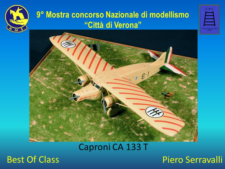 """Piero Serravalli Caproni CA 133 T 9° Mostra concorso Nazionale di modellismo """"Città di Verona"""" Best Of Class"""