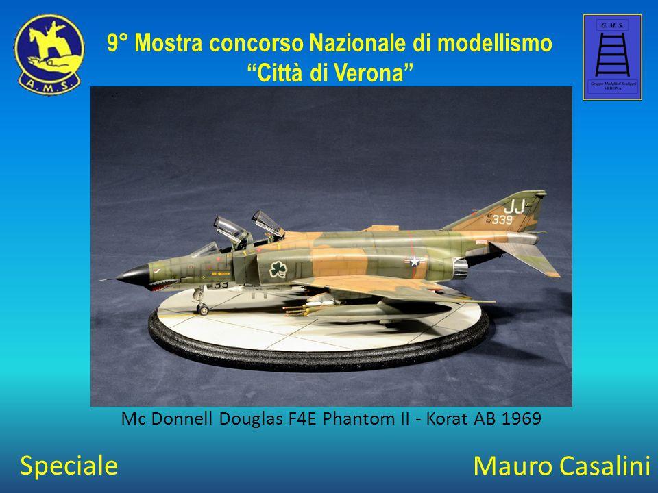 """Mauro Casalini Mc Donnell Douglas F4E Phantom II - Korat AB 1969 9° Mostra concorso Nazionale di modellismo """"Città di Verona"""" Speciale"""