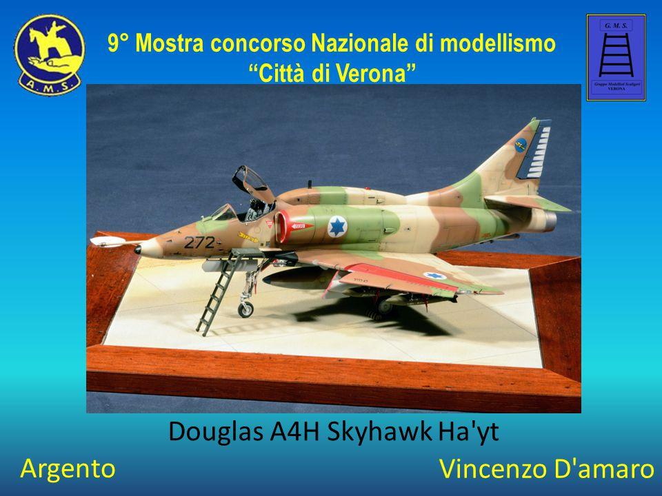 """Vincenzo D'amaro Douglas A4H Skyhawk Ha'yt 9° Mostra concorso Nazionale di modellismo """"Città di Verona"""" Argento"""