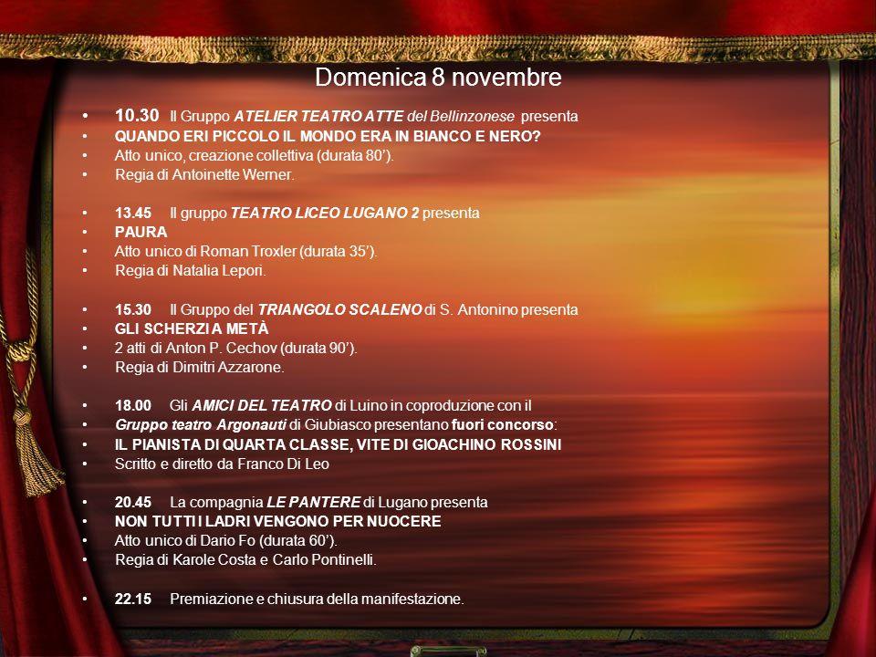 Sabato 7 novembre 13.45Inaugurazione della manifestazione al TEATRO SOCIALE alla presenza delle Autorità cantonali, comunali, della giuria e dei rappresentanti del Comitato della Federazione Filodrammatiche della Svizzera Italiana (FFSI).