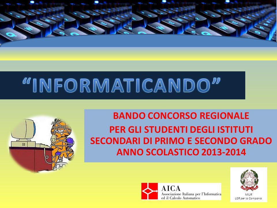BANDO CONCORSO REGIONALE PER GLI STUDENTI DEGLI ISTITUTI SECONDARI DI PRIMO E SECONDO GRADO ANNO SCOLASTICO 2013-2014 MIUR USR per la Campania