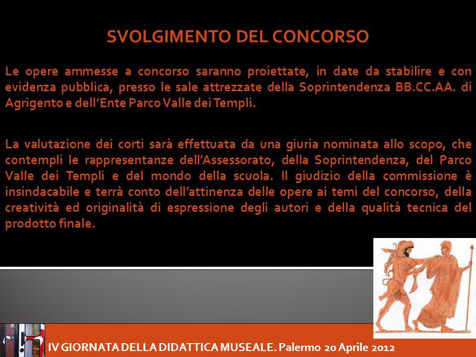 IV GIORNATA DELLA DIDATTICA MUSEALE. Palermo 20 Aprile 2012 SVOLGIMENTO DEL CONCORSO Le opere ammesse a concorso saranno proiettate, in date da stabil
