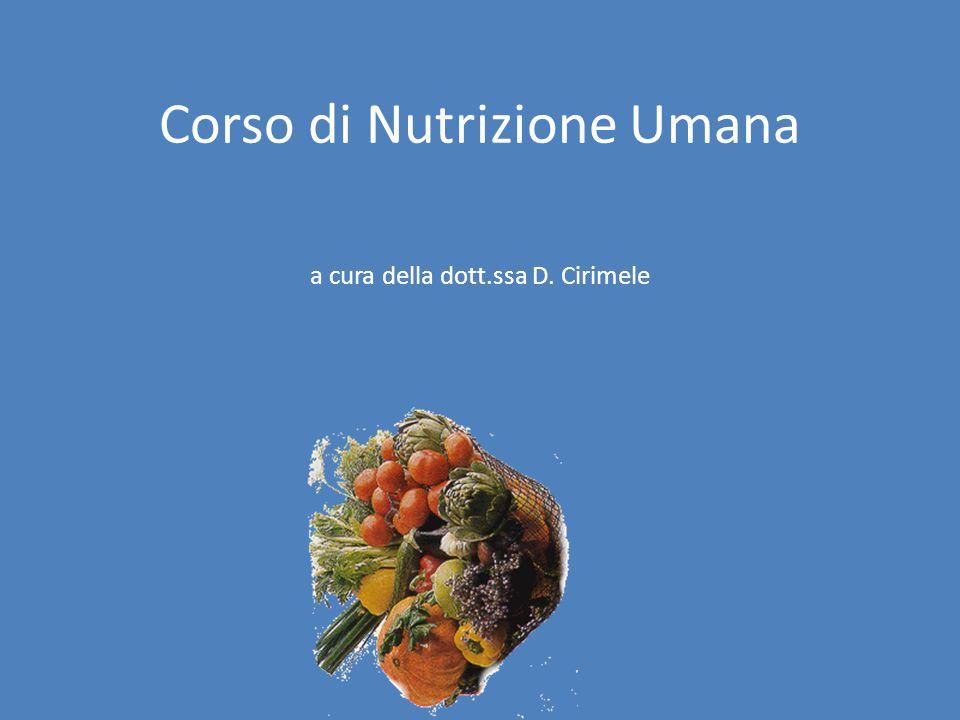 Corso di Nutrizione Umana a cura della dott.ssa D. Cirimele