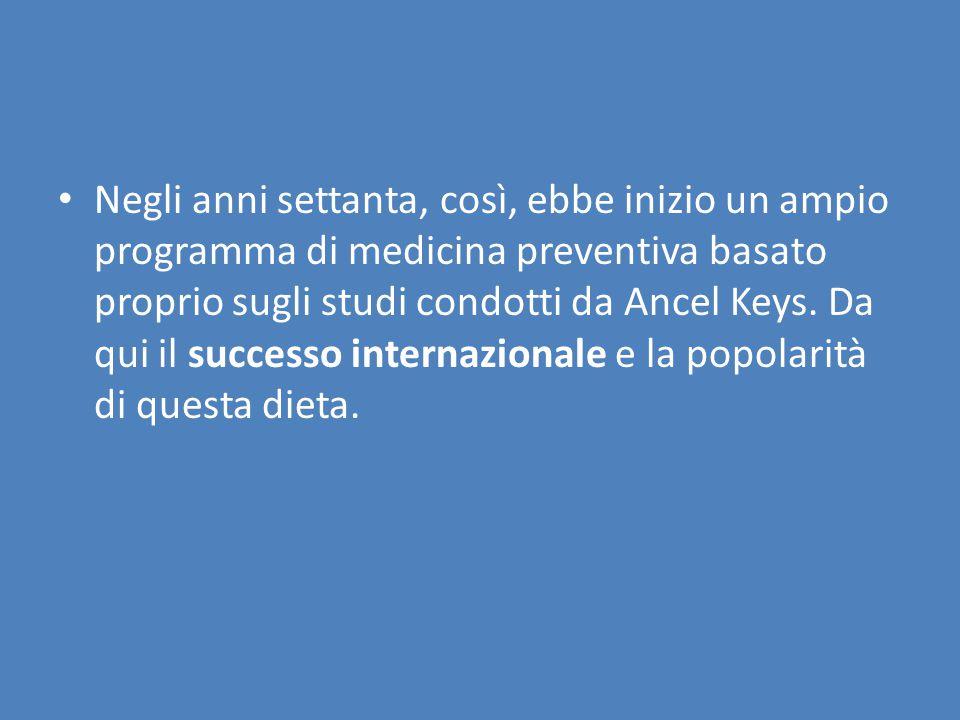 Negli anni settanta, così, ebbe inizio un ampio programma di medicina preventiva basato proprio sugli studi condotti da Ancel Keys. Da qui il successo