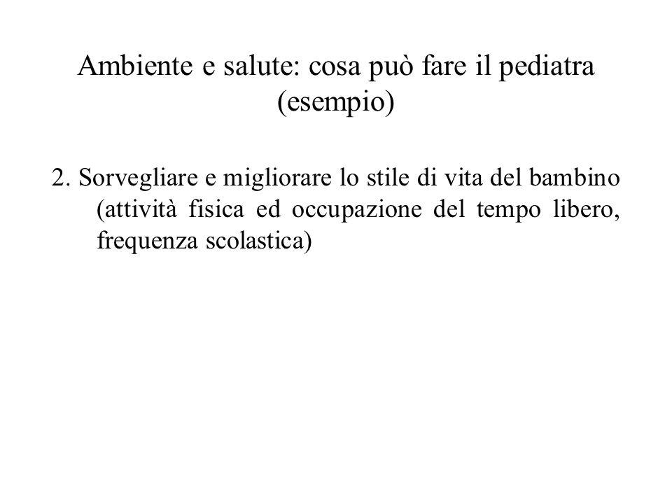 Ambiente e salute: cosa può fare il pediatra (esempio) 2.