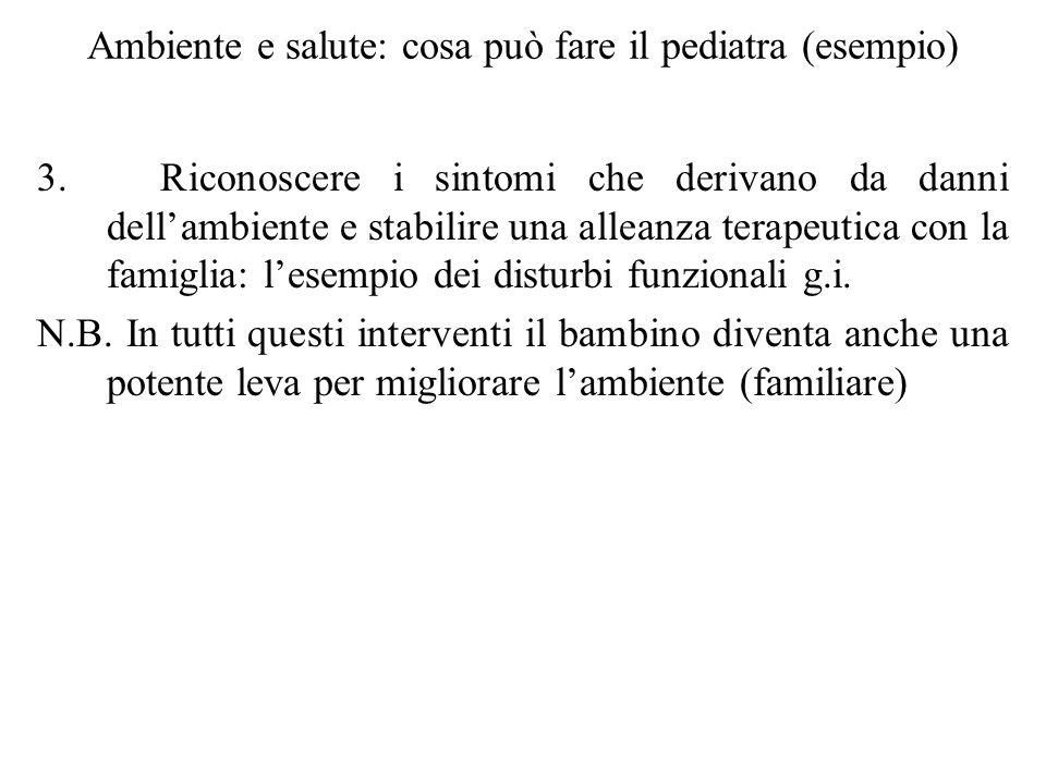 Ambiente e salute: cosa può fare il pediatra (esempio) 3.