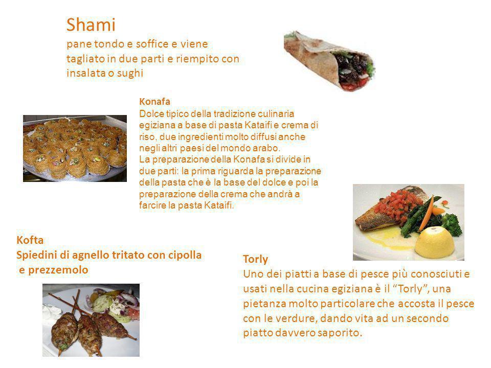 Shami pane tondo e soffice e viene tagliato in due parti e riempito con insalata o sughi Konafa Dolce tipico della tradizione culinaria egiziana a bas