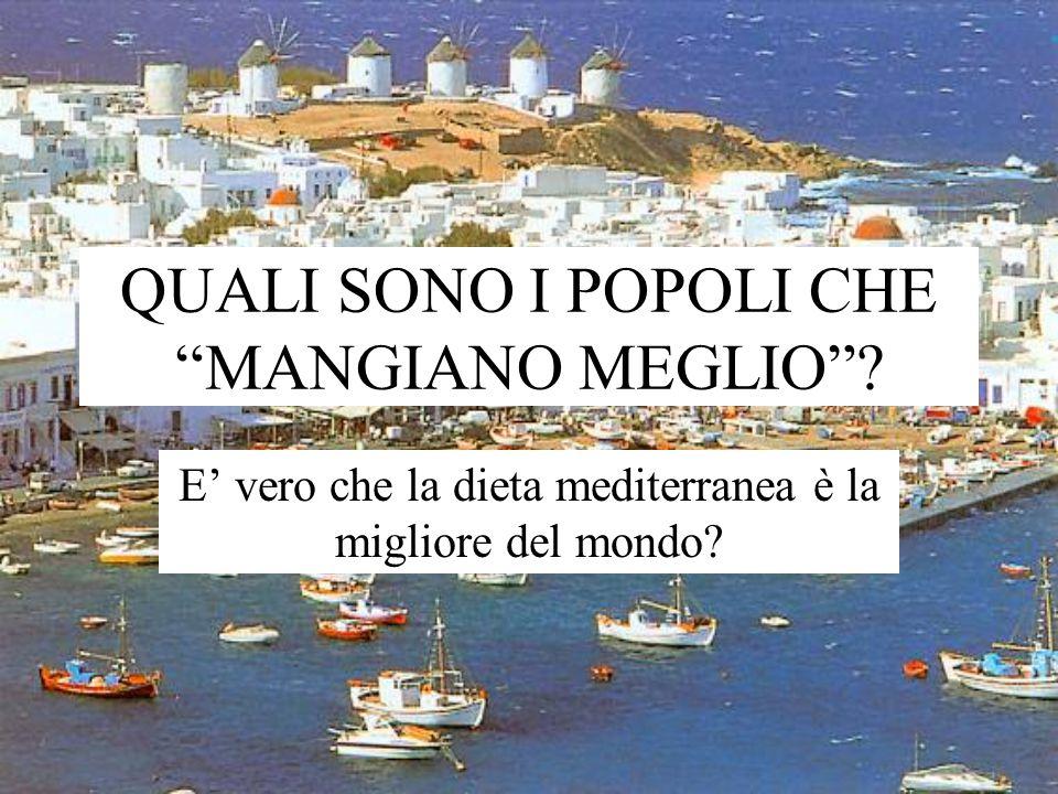 """QUALI SONO I POPOLI CHE """"MANGIANO MEGLIO""""? E' vero che la dieta mediterranea è la migliore del mondo?"""