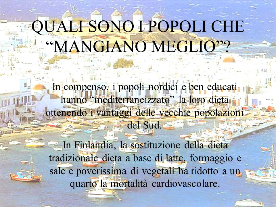 """QUALI SONO I POPOLI CHE """"MANGIANO MEGLIO""""? In compenso, i popoli nordici e ben educati hanno """"mediterraneizzato"""" la loro dieta ottenendo i vantaggi de"""