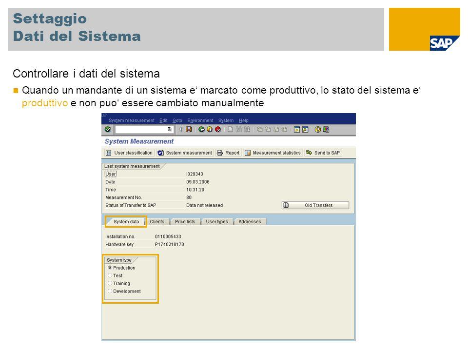 Settaggio Dati del Sistema Controllare i dati del sistema Quando un mandante di un sistema e' marcato come produttivo, lo stato del sistema e' produtt