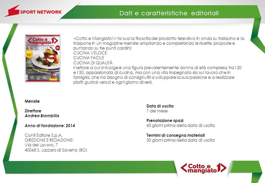 Mensile Direttore Andrea Brambilla Anno di fondazione: 2014 Conti Editore S.p.A.