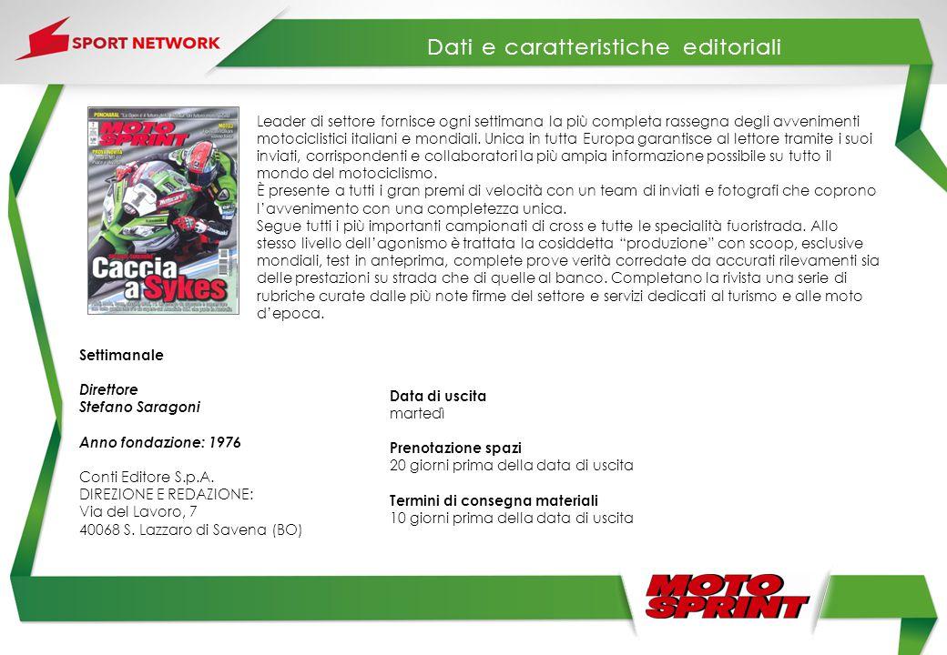 Leader di settore fornisce ogni settimana la più completa rassegna degli avvenimenti motociclistici italiani e mondiali. Unica in tutta Europa garanti