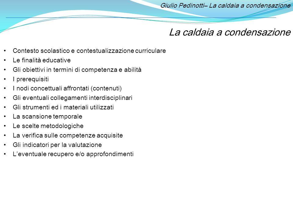 Giulio Pedinotti– La caldaia a condensazione Scuola: Istituto Professionale per l'Artigianato «G.