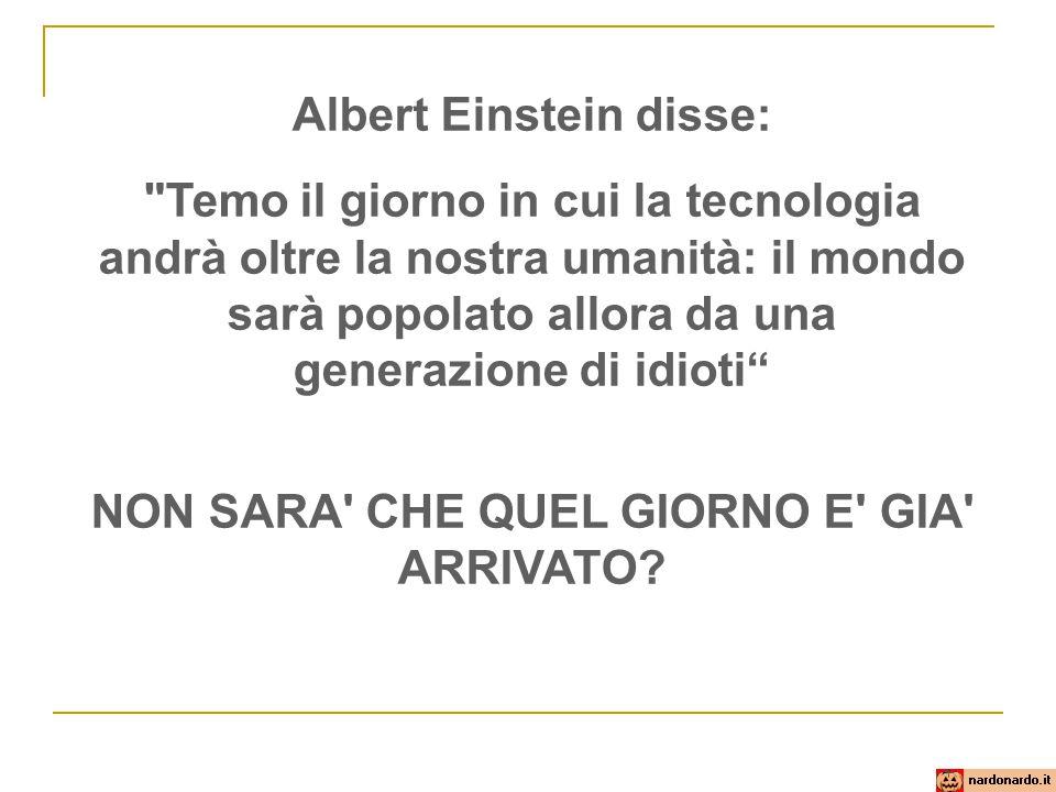 Albert Einstein disse: