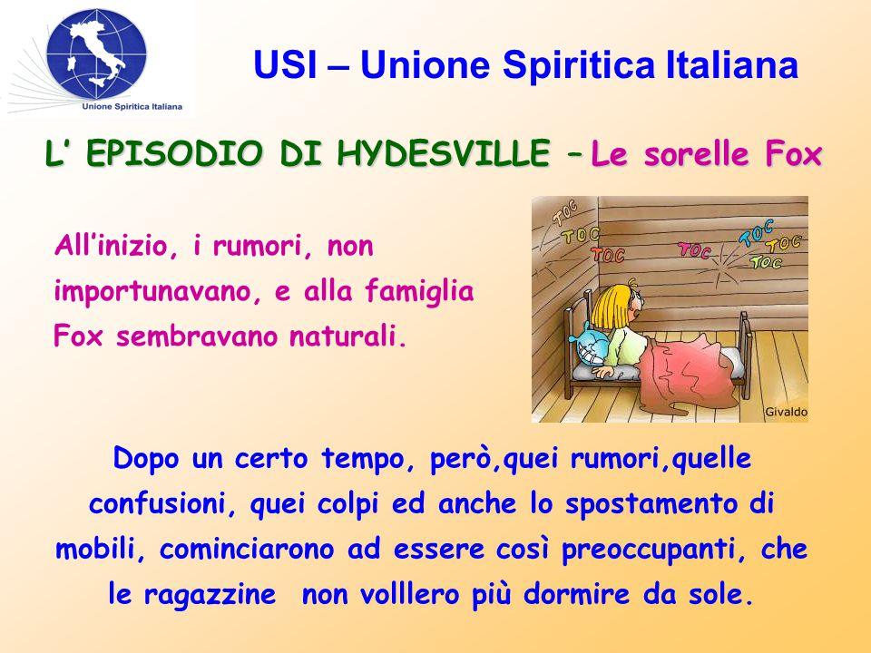 USI – Unione Spiritica Italiana L' EPISODIO DI HYDESVILLE – Le sorelle Fox All'inizio, i rumori, non importunavano, e alla famiglia Fox sembravano nat