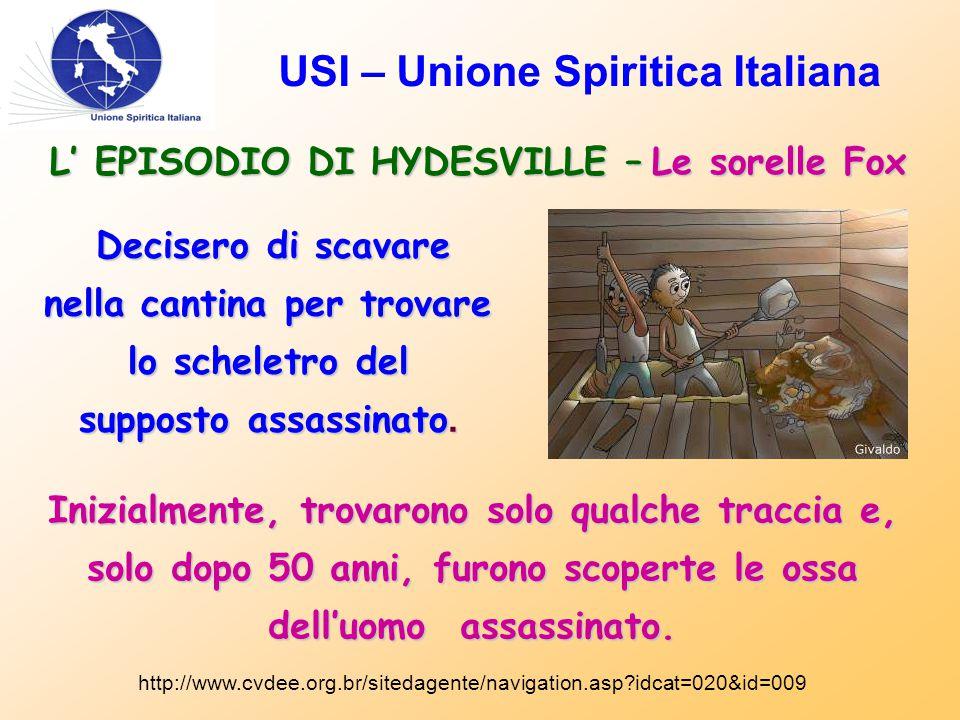 USI – Unione Spiritica Italiana L' EPISODIO DI HYDESVILLE – Le sorelle Fox http://www.cvdee.org.br/sitedagente/navigation.asp?idcat=020&id=009 Deciser
