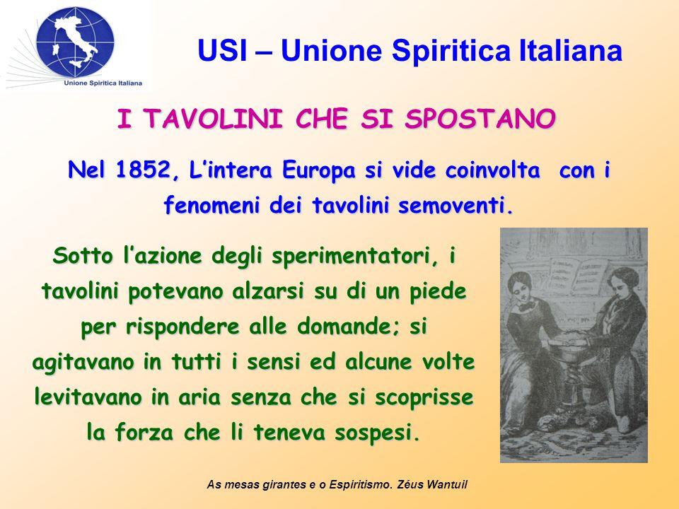 USI – Unione Spiritica Italiana I TAVOLINI CHE SI SPOSTANO As mesas girantes e o Espiritismo.