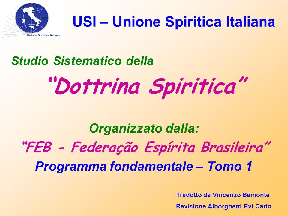 """USI – Unione Spiritica Italiana Studio Sistematico della """"Dottrina Spiritica"""" Organizzato dalla: """"FEB - Federação Espírita Brasileira"""" Programma fonda"""
