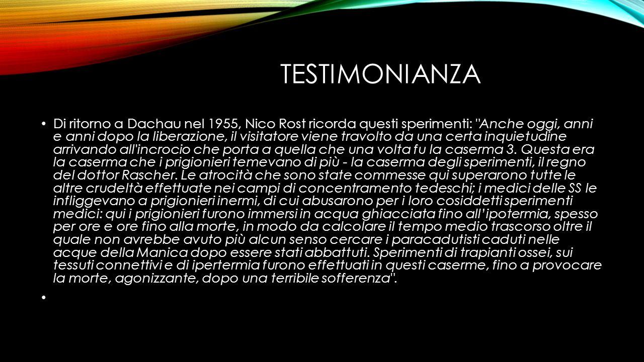 TESTIMONIANZA Di ritorno a Dachau nel 1955, Nico Rost ricorda questi sperimenti: