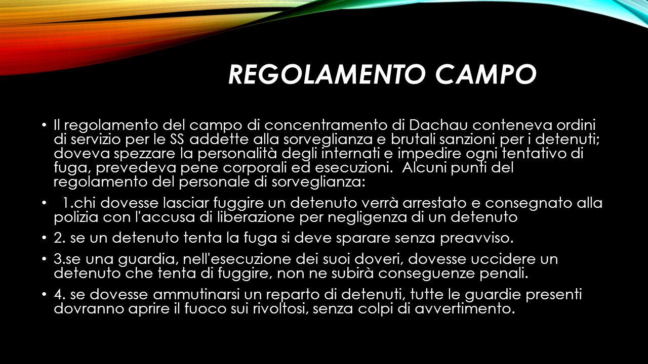 REGOLAMENTO CAMPO Il regolamento del campo di concentramento di Dachau conteneva ordini di servizio per le SS addette alla sorveglianza e brutali sanz