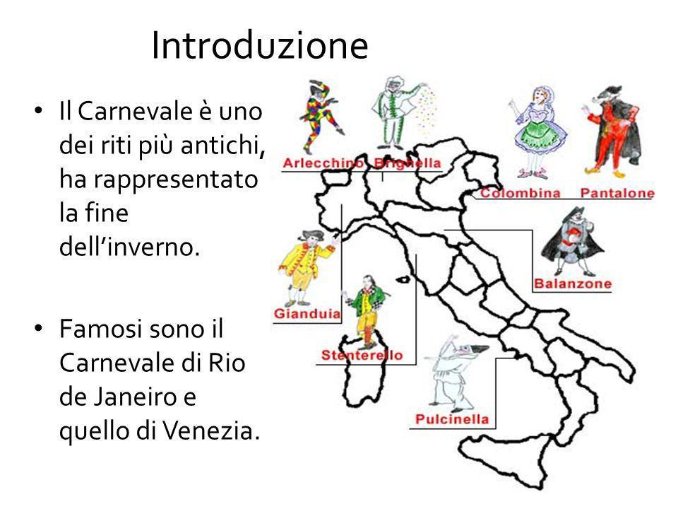  In Italia è famosissimo il Carnevale di Venezia dove, nella splendida cornice dei palazzi veneziani, si vedono costumi che hanno richiesto mesi e mesi di lavoro.