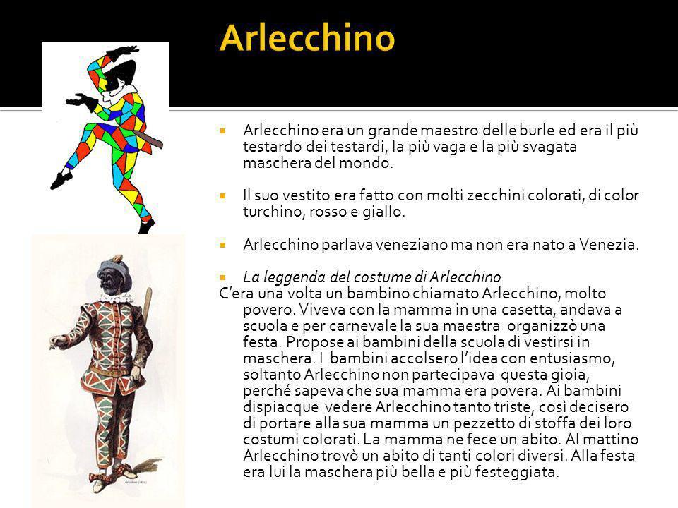  Colombina non sa esprimersi bene in italiano, ma parla bene il dialetto veneziano.