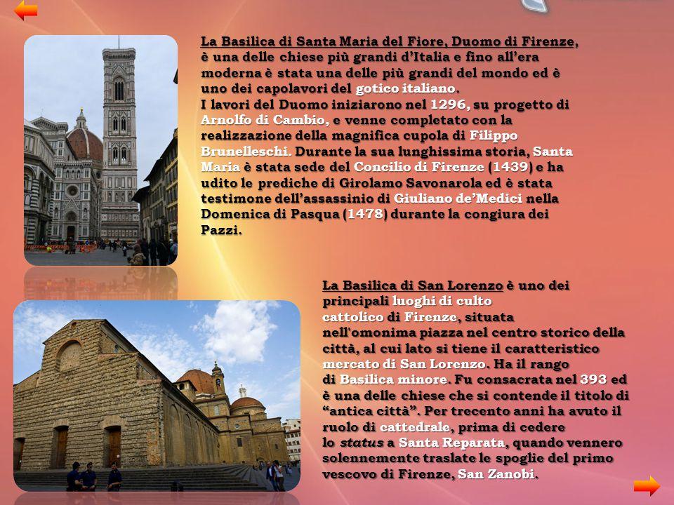 La Basilica di Santa Maria del Fiore, Duomo di Firenze, è una delle chiese più grandi d'Italia e fino all'era moderna è stata una delle più grandi del