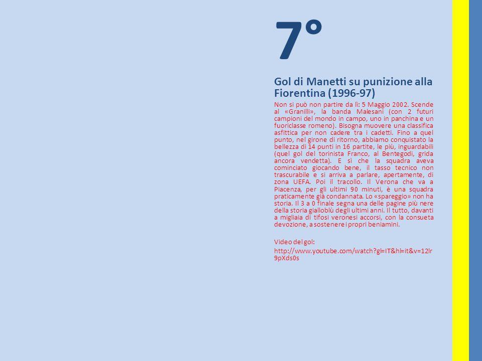7° Gol di Manetti su punizione alla Fiorentina (1996-97) Non si può non partire da lì: 5 Maggio 2002. Scende al «Granilli», la banda Malesani (con 2 f