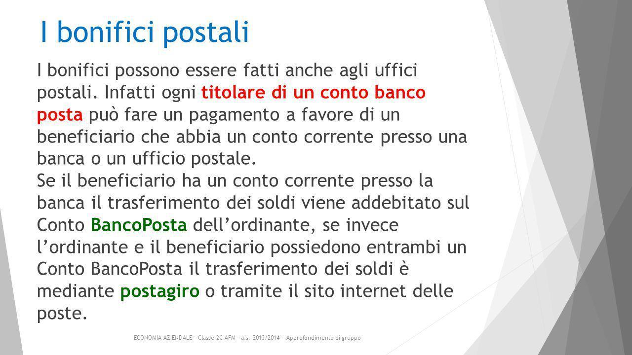 I bonifici postali I bonifici possono essere fatti anche agli uffici postali.