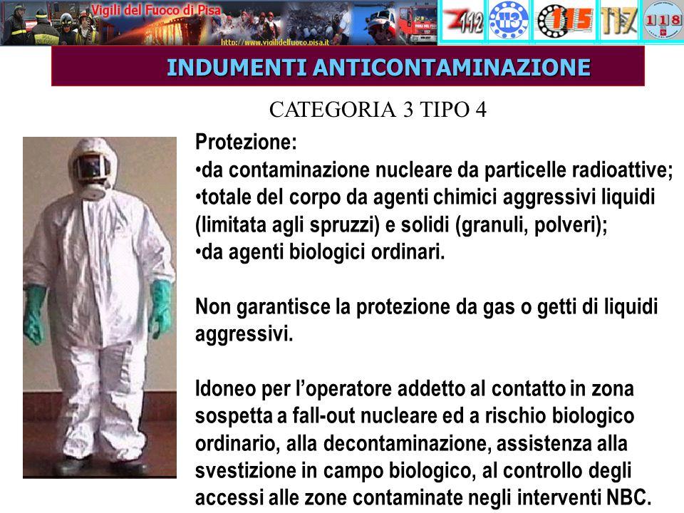 INDUMENTI ANTICONTAMINAZIONE INDUMENTI ANTICONTAMINAZIONE Protezione: da contaminazione nucleare da particelle radioattive; totale del corpo da agenti chimici aggressivi liquidi (limitata agli spruzzi) e solidi (granuli, polveri); da agenti biologici ordinari.