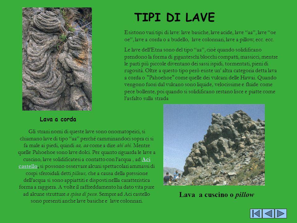 """TIPI DI LAVE Lava a corda Lava a cuscino o pillow Esistono vari tipi di lave: lave basiche, lave acide, lave """"aa"""", lave """"oe oe"""", lave a corda o a bude"""