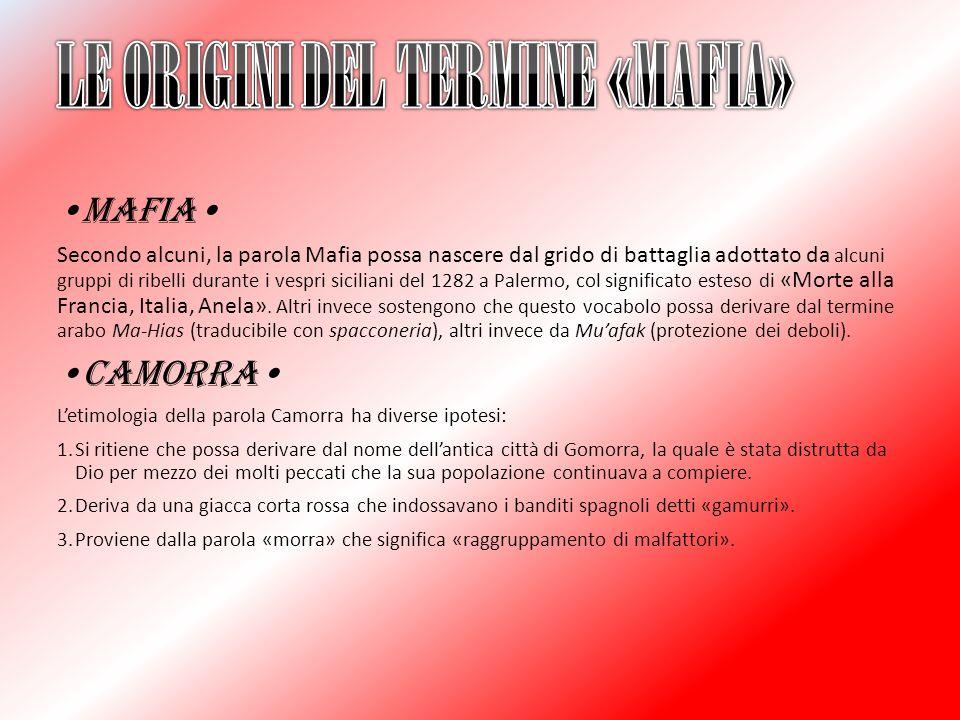 MAFIA Secondo alcuni, la parola Mafia possa nascere dal grido di battaglia adottato da alcuni gruppi di ribelli durante i vespri siciliani del 1282 a