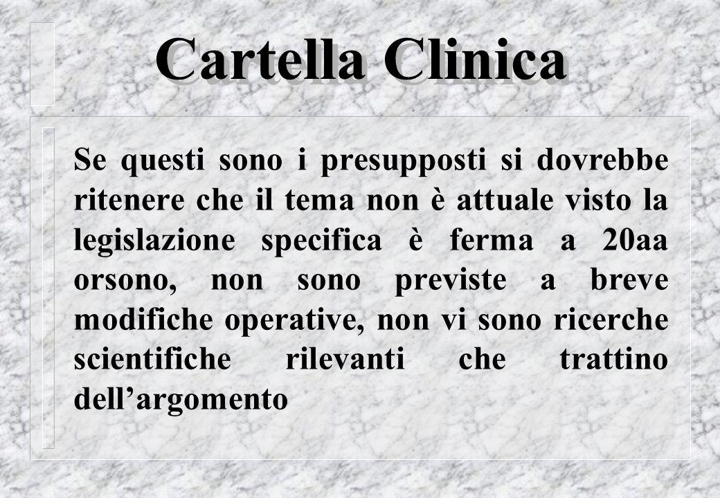 Cartella Clinica Correzioni - II La cartella clinica acquista il carattere di definitività in relazione ad ogni singola annotazione ed esce dalla sfera di disponibilità del suo autore nel momento stesso in cui la singola annotazione viene registrata.