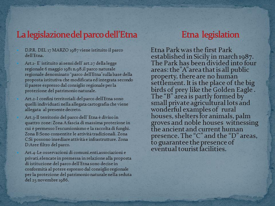 Il parco dell'Etna è il primo ad essere istituito tra i parchi siciliani con il Decreto del presidente della regione del 17 marzo del 1987.Con i suoi boschi e i suoi sentieri e i suoi prodotti tipici.