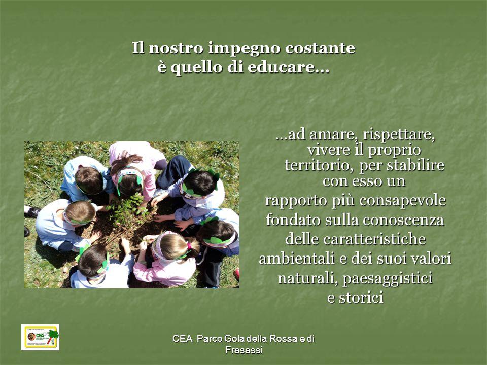 CEA Parco Gola della Rossa e di Frasassi Il nostro impegno costante è quello di educare… …ad amare, rispettare, vivere il proprio territorio, per stab