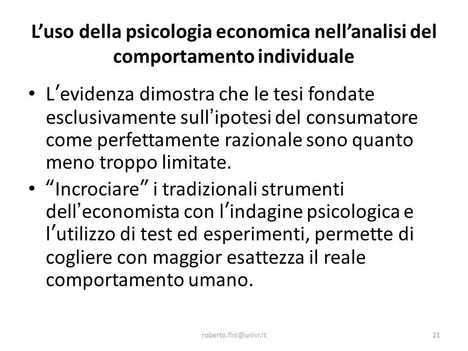 L'uso della psicologia economica nell'analisi del comportamento individuale L ' evidenza dimostra che le tesi fondate esclusivamente sull ' ipotesi de