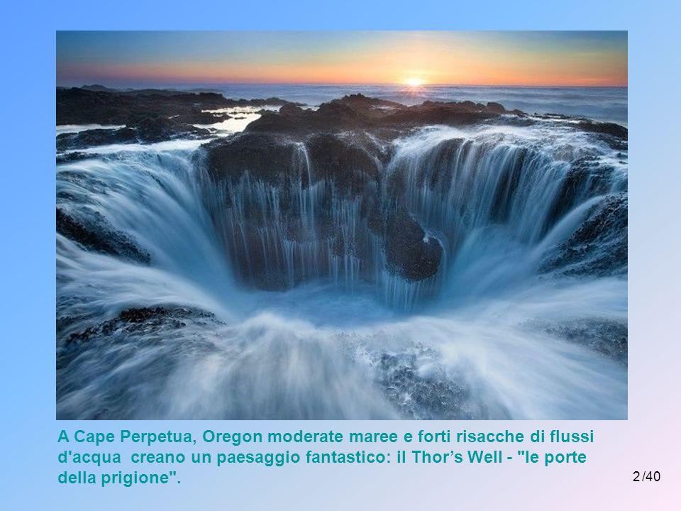2 A Cape Perpetua, Oregon moderate maree e forti risacche di flussi d acqua creano un paesaggio fantastico: il Thor's Well - le porte della prigione .