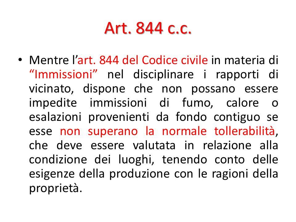 """Art. 844 c.c. Mentre l'art. 844 del Codice civile in materia di """"Immissioni"""" nel disciplinare i rapporti di vicinato, dispone che non possano essere i"""