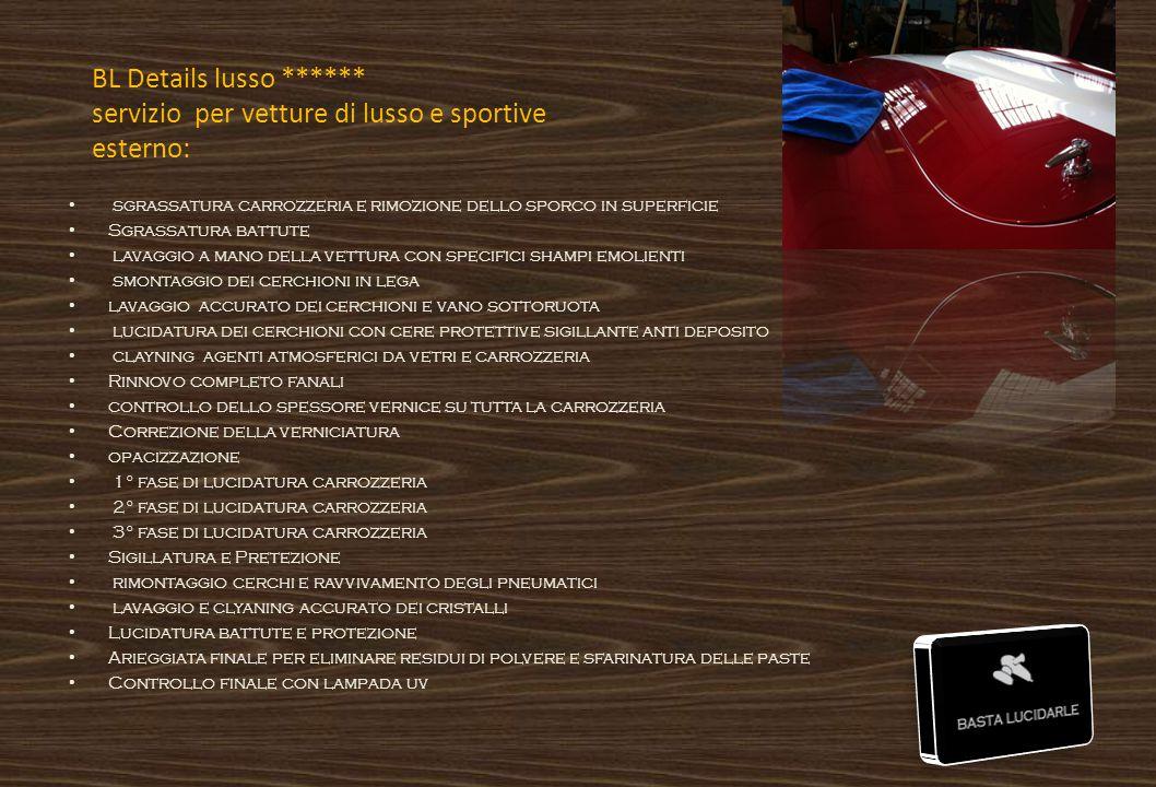 BL Details lusso ****** servizio per vetture di lusso e sportive esterno: sgrassatura carrozzeria e rimozione dello sporco in superficie Sgrassatura b