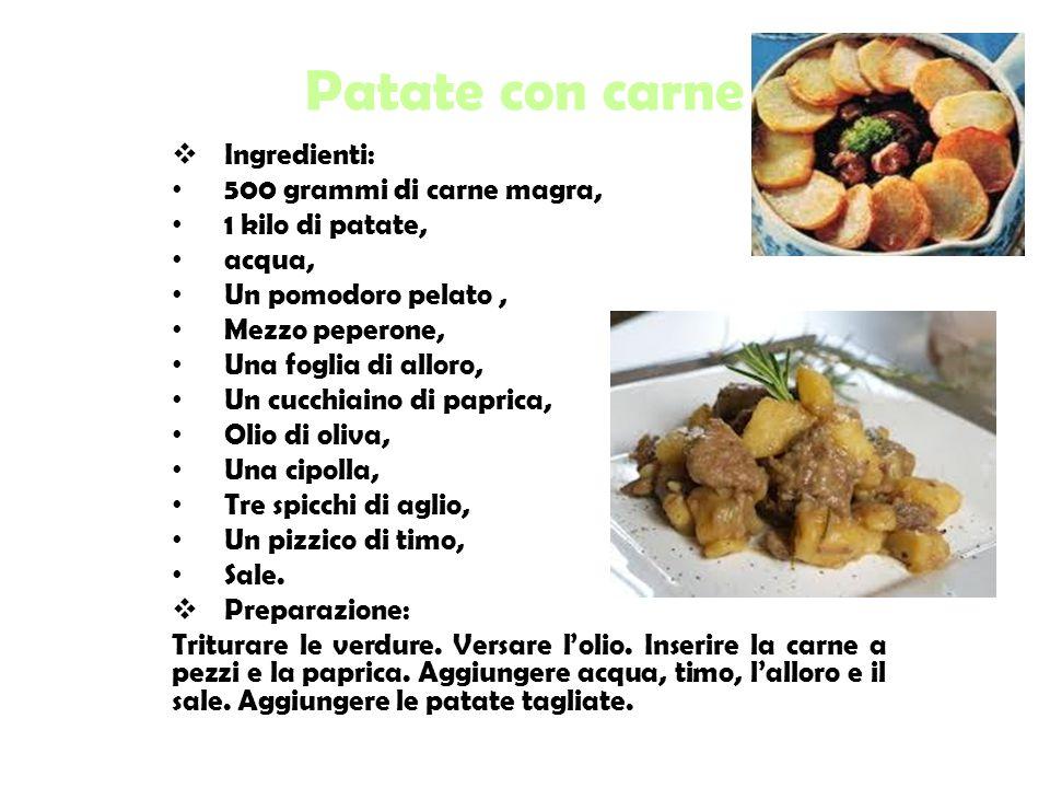 Patate con carne  Ingredienti: 500 grammi di carne magra, 1 kilo di patate, acqua, Un pomodoro pelato, Mezzo peperone, Una foglia di alloro, Un cucchiaino di paprica, Olio di oliva, Una cipolla, Tre spicchi di aglio, Un pizzico di timo, Sale.