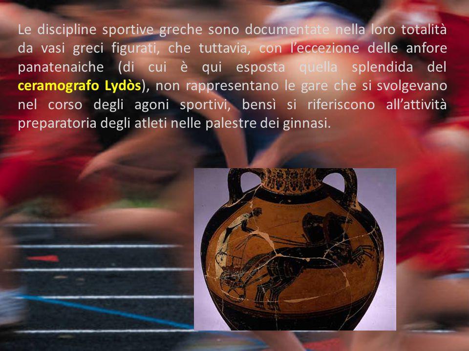 Le discipline sportive greche sono documentate nella loro totalità da vasi greci figurati, che tuttavia, con l'eccezione delle anfore panatenaiche (di