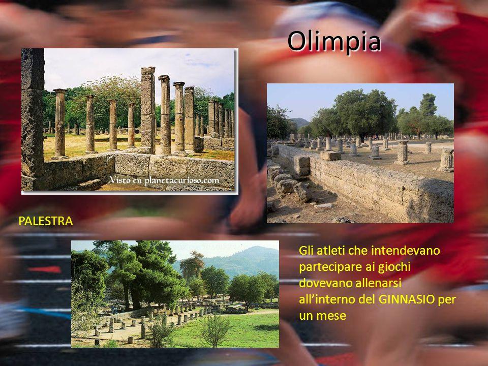 Olimpia Gli atleti che intendevano partecipare ai giochi dovevano allenarsi all'interno del GINNASIO per un mese PALESTRA