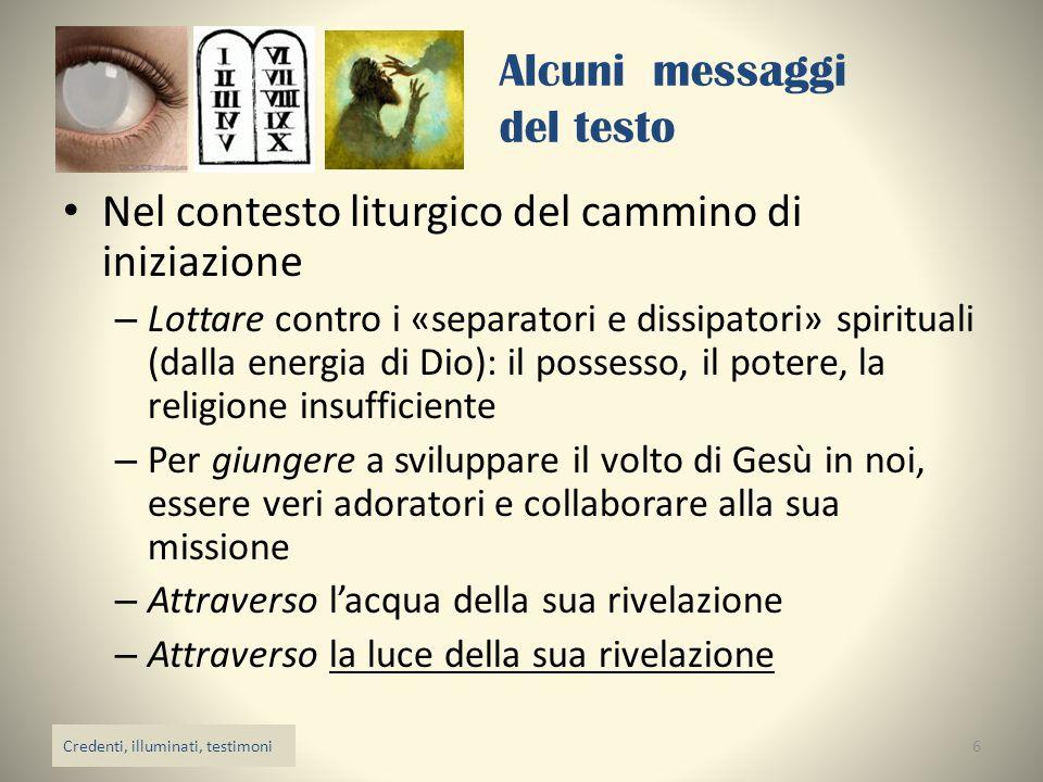 Alcuni messaggi del testo Nel contesto liturgico del cammino di iniziazione – Lottare contro i «separatori e dissipatori» spirituali (dalla energia di